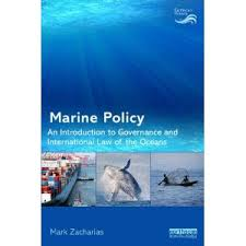 Marine Policy: An Introduction to Governance and International Law of the Oceans